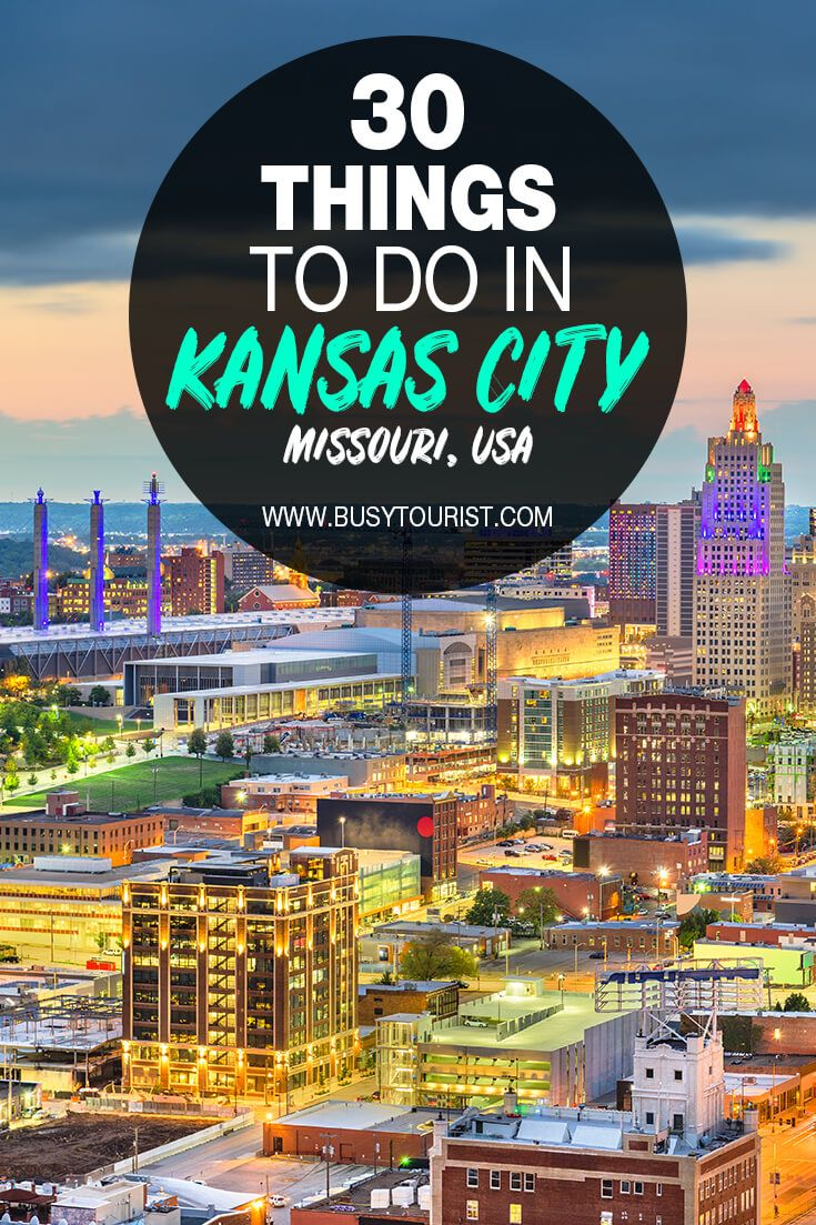 30 Best Fun Things To Do In Kansas City Missouri Kansas City Missouri Cool Places To Visit Kansas City