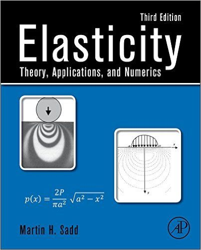 Elasticity: Theory Application and Numerics 3rd Edition