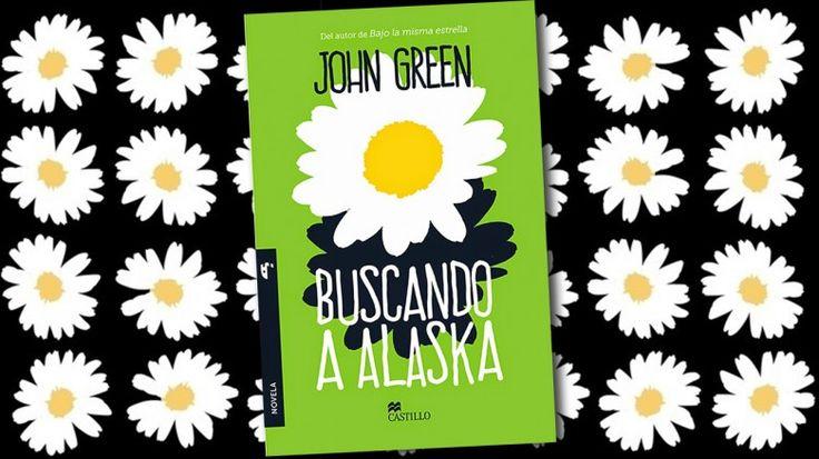 Reseña: Buscando A Alaska - John Green. Looking for Alaska. Book Review.