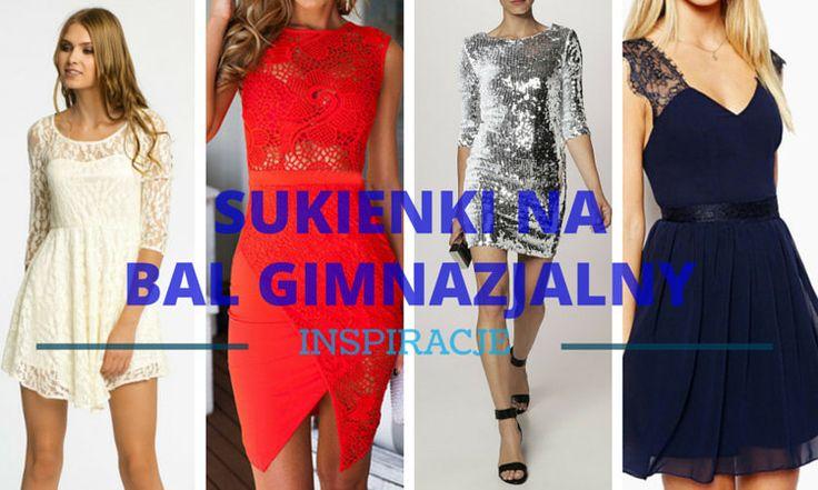 Najmodniejsze sukienki na bal gimnazjalny 2016