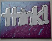 """Think, 12""""x9"""" hand-painted canvas Handmade by StreetHart Studios"""