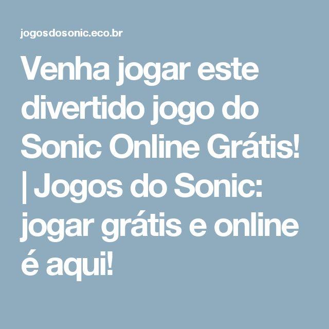 Venha jogar este divertido jogo do Sonic Online Grátis! | Jogos do Sonic: jogar grátis e online é aqui!