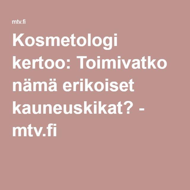 Kosmetologi kertoo: Toimivatko nämä erikoiset kauneuskikat? - mtv.fi