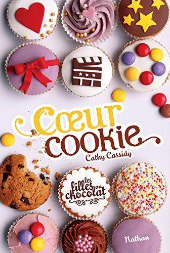 Amazon.fr - Les filles au chocolat : coeur cookie - Cathy Cassidy, Anne Guitton - Livres