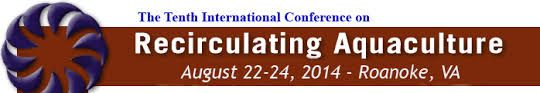 10th International Conference on Recirculating Aquaculture August 22 – 24, 2014 At The Hotel Roanoke and Conference Center Roanoke, Virginia USA - See more at: http://aquaculturedirectory.co.uk/nows-time-register-attend-10th-international-conference-recirculating-aquaculture/#sthash.HH4cjtAM.dpuf
