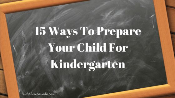 15 Ways To Prepare Your Child For Kindergarten