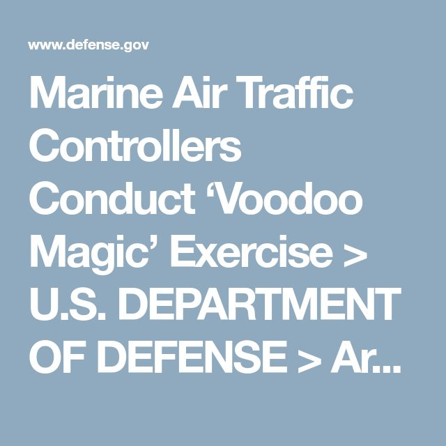 Marine Air Traffic Controllers Conduct 'Voodoo Magic' Exercise > U.S. DEPARTMENT OF DEFENSE > Article