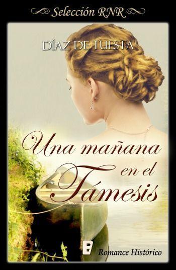 Una mañana en el Támesis // Díaz de Tuesta // Novela romántica de Seleccion BdB // Romance histórico // B de Books