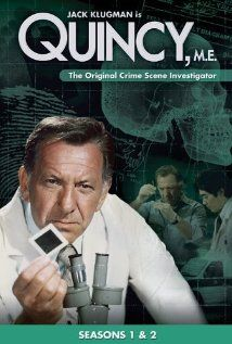 """I wanted to be """"quincy"""" I loved the idea of being able to find out what people died of or how.  This was my first of many forensic shows I now love"""