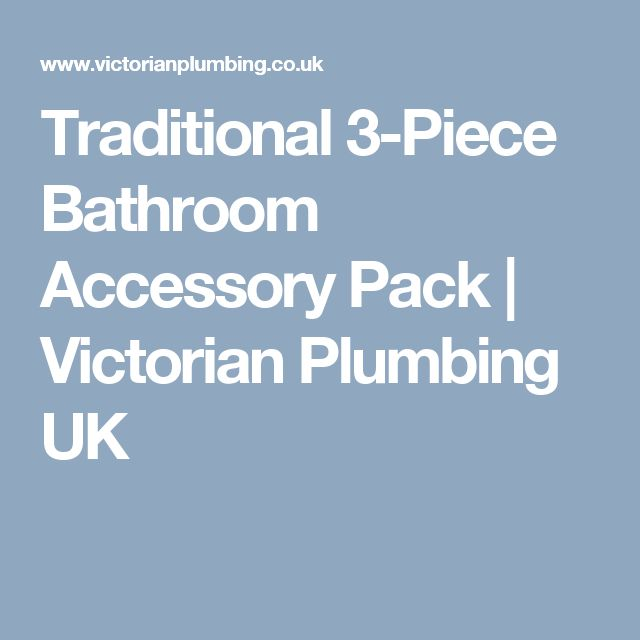 Traditional 3-Piece Bathroom Accessory Pack | Victorian Plumbing UK