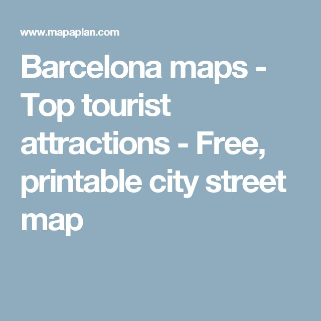 Barcelona maps - Top tourist attractions - Free, printable city street map