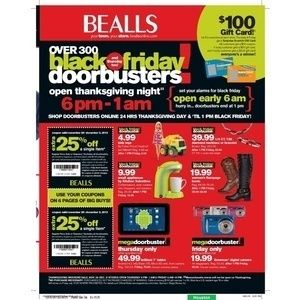 BEALLS BLACK FRIDAY 2013 FLYER The Bealls Black Friday 2013 ad has 48 pages of fantastic deals and doorbusters. It also comes with 2 coupons for an extra 25% off a single item. Bealls will be open from 6pm to 1am Thanksgiving night and again at 6am on Black Friday. The first 50 people in line will get a Surprise Scratch-Off Card good for Bealls coupons and credit. Some of Bealls biggest deals include 75% off their entire stock of jewelry, half off cold-weather accessories, and an Android…