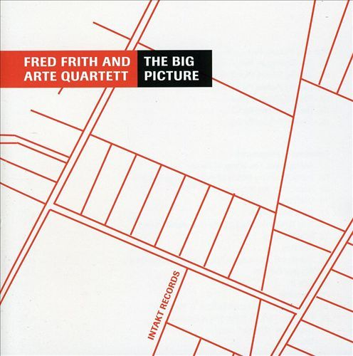 Fred Frith and ARTE Quartet - The Big Picture