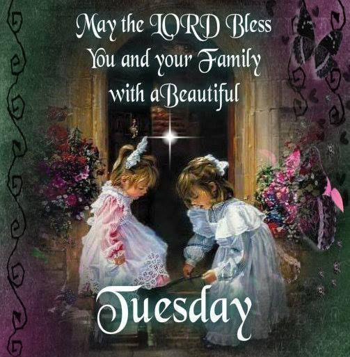 May The Lord Bless You And Your Family With A Beautiful Tuesday