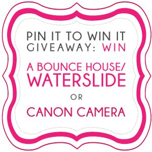 Pin It To Win It: Win A Free Bounce House or Canon DSLR Camera! -- Tatertots and Jello