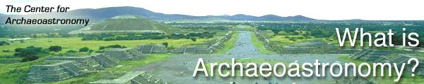 "A Brief Introduction to Archaeoastronomy      The study of the astronomical practices, celestial lore, mythologies, religions and world-views of all ancient cultures we call archaeoastronomy. We like to describe archaeoastronomy, in essence, as the ""anthropology of astronomy"", to distinguish it from the ""history of astronomy""."