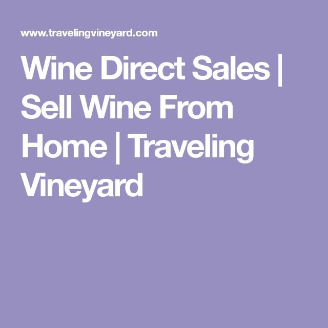 Wine Direct Sales | Sell Wine From Home | Traveling Vineyard
