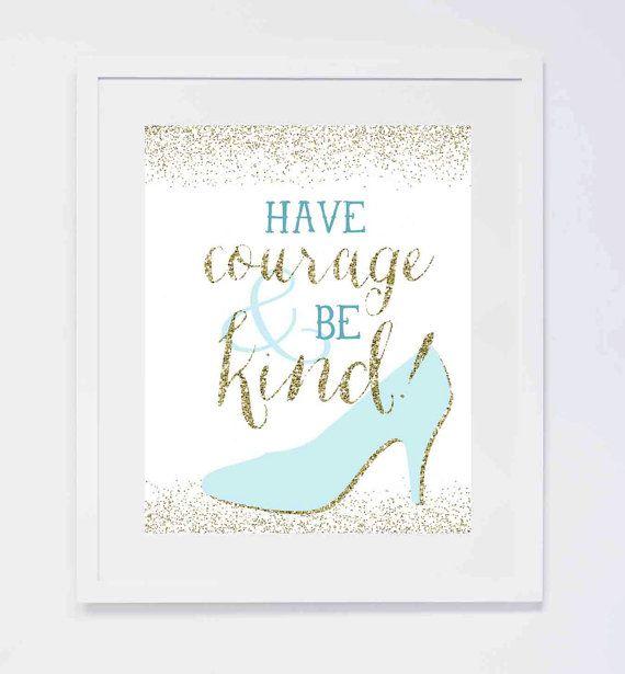 Cinerella, Have Courage and Be Kind, Nursery Digital Print