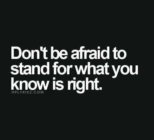Don't let people stop u what u know it's right. Follow your gut feeling