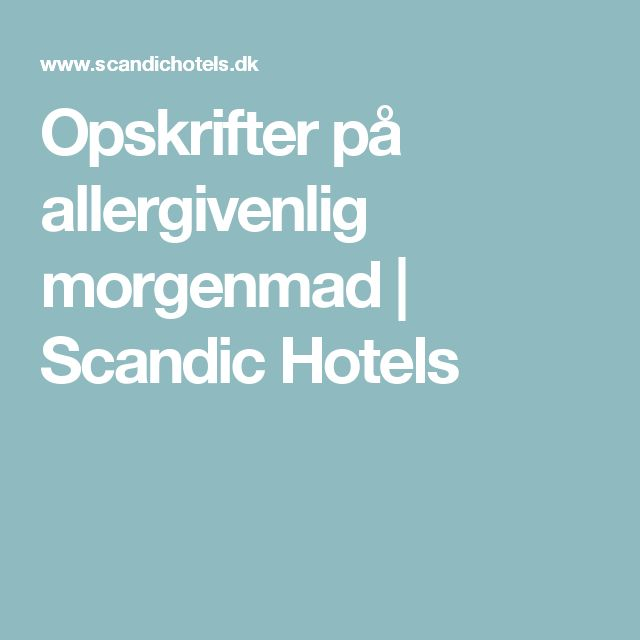 Opskrifter på allergivenlig morgenmad | Scandic Hotels