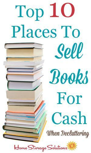 List of the top 10 places to sell books for cash when decluttering or just because {on #HomeStorageSolutions101}