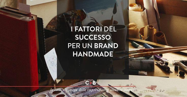 Cosa accomuna i brand handmade più noti? Come fanno ad arrivare così in alto? Ti spieghiamo come creare un brand di successo.