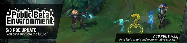 awesome 5/3 PBE Update: Ping mute assets and more tentative changes!