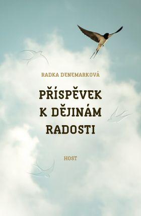 Radka Denemarková: Příspěvek k dějinám radosti