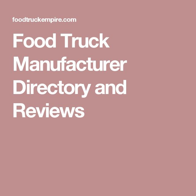 Food Truck Manufacturer Directory and Reviews