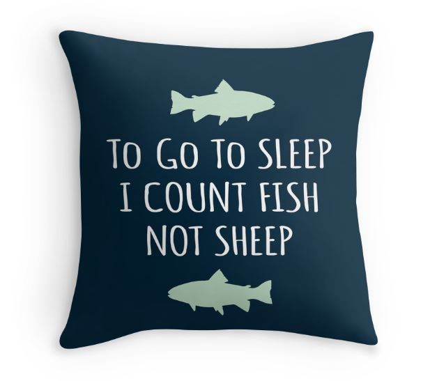 "Fish Pillow with the quote ""To go to sleep, I count Fish not Sheep"" - Lake…"