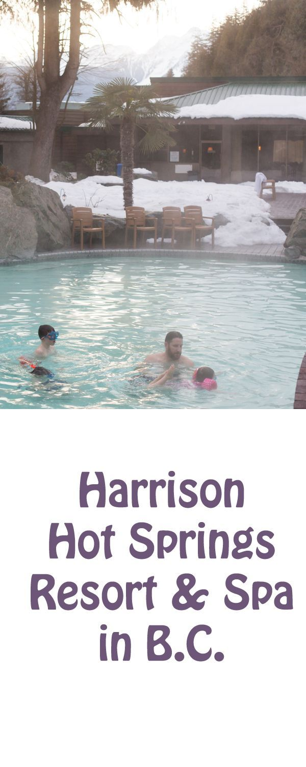 Looking for a quick getaway in the Lower Mainland, B.C. Our family love Harrison Hot Springs Resort and Spa.