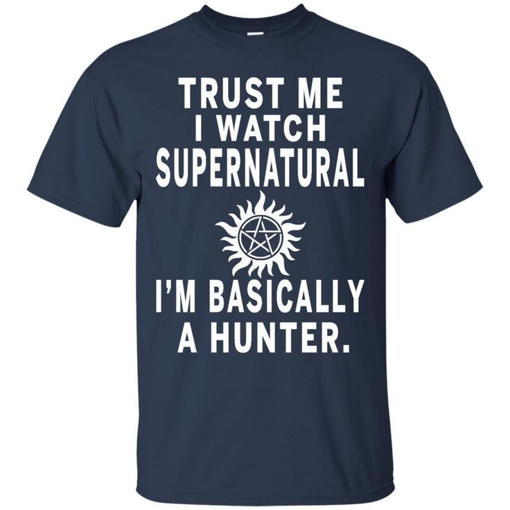 Supernatural Hunter T-shirts I Watch Supernatural I'm Basically A Hunter Hoodies Sweatshirts Supernatural Hunter T-shirts I Watch Supernatural I'm Basically A H