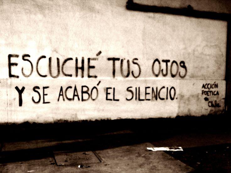 """accionpoeticaenchile:  """"Escuché tus ojos y se acabó el silencio""""Acción Poética en Chile (San Felipe)"""