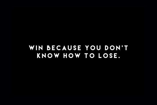 Ganhe, porque você não sabe perder