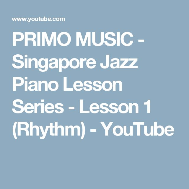 PRIMO MUSIC - Singapore Jazz Piano Lesson Series - Lesson 1 (Rhythm) - YouTube