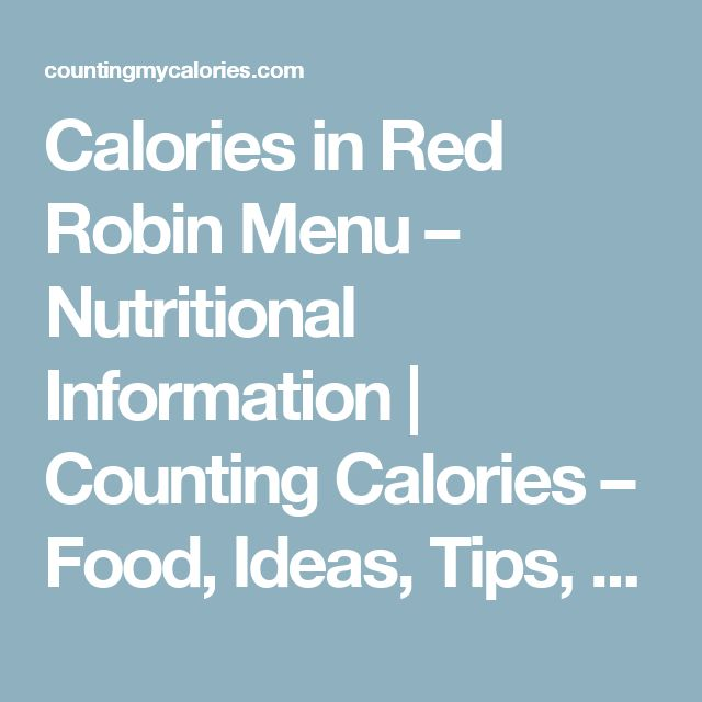 Calories in Red Robin Menu – Nutritional Information | Counting Calories – Food, Ideas, Tips, Recipes & More