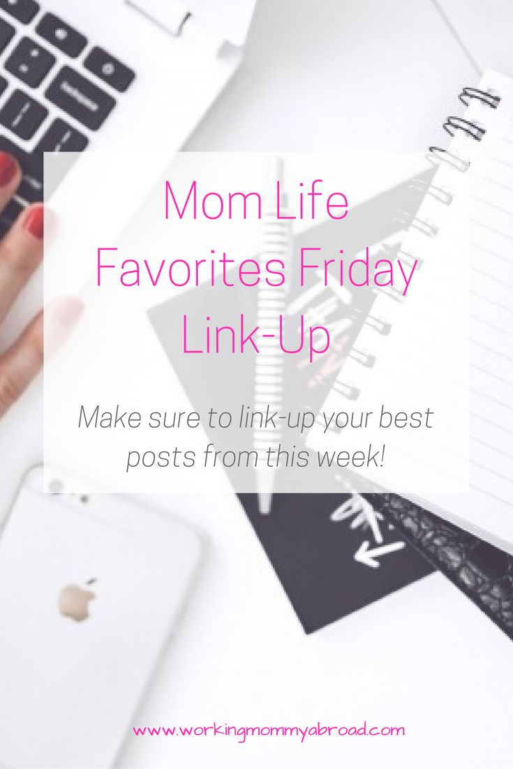 Mom life friday favorites link-up is life. Make sure to link-up your best posts from this week!