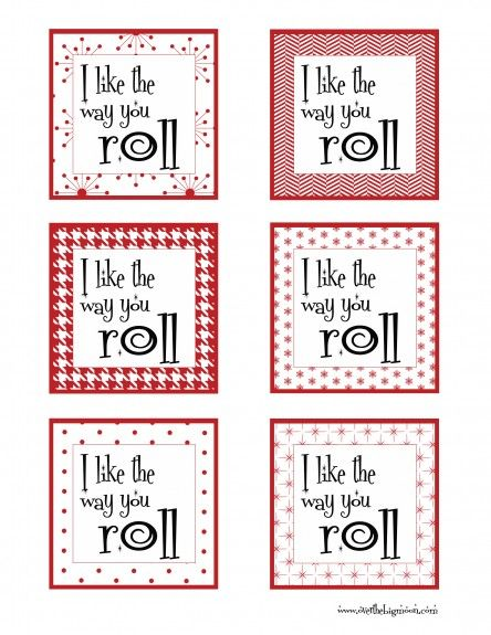 "Free Printables ""I like the way you roll."" Perfect for cinnamon rolls to give away!"