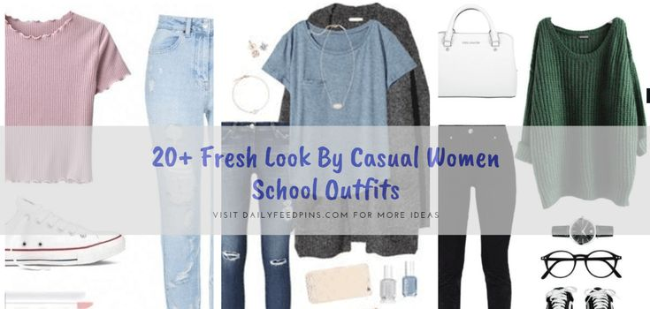 20+ Fresh Look By Casual Women School Outfits