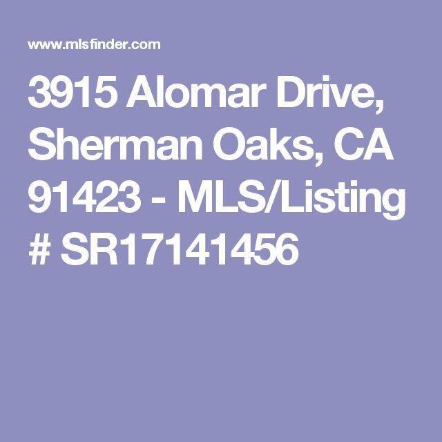 3915 Alomar Drive, Sherman Oaks, CA 91423 - MLS/Listing # SR17141456