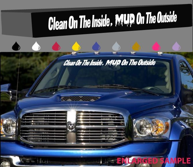 Clean on the inside mud on the outside windshield decal 4x4 off road 43