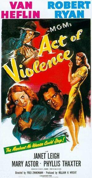 Act Of Violence (1949) - Van Heflin, Robert Ryan, Janet Leigh, Mary Astor