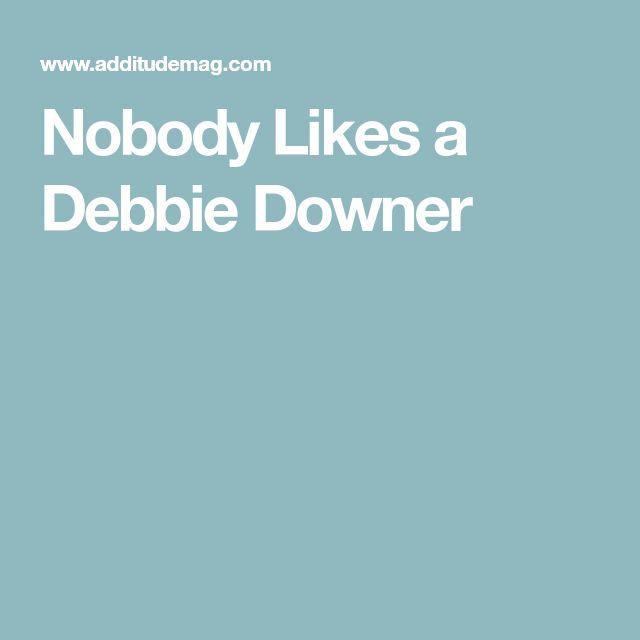 Nobody Likes a Debbie Downer