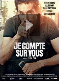 Bande-annonce Je compte sur vous - Je compte sur vous, un film de Pascal Elbé avec Vincent Elbaz, Julie Gayet.