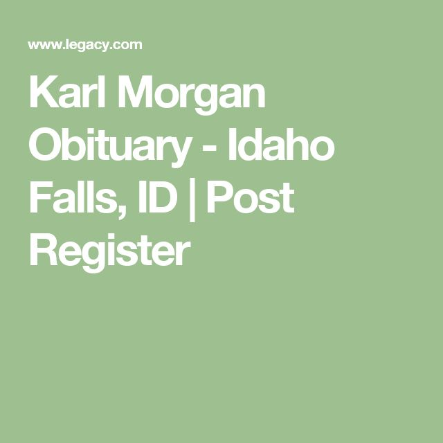 Karl Morgan Obituary - Idaho Falls, ID | Post Register