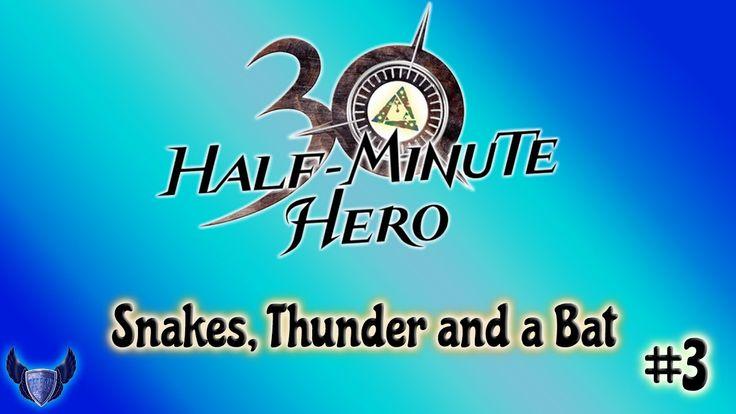 Snakes, thunder and a bat || Half Minute Hero || #3