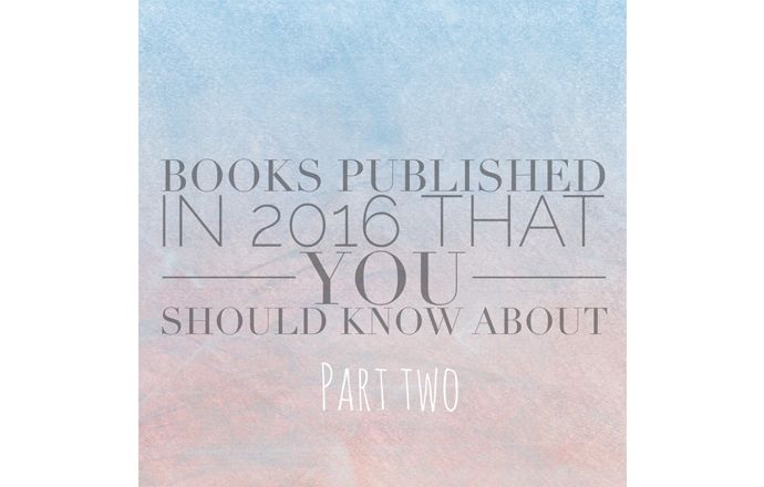 Books published in 2016 that you should know about | Part Two