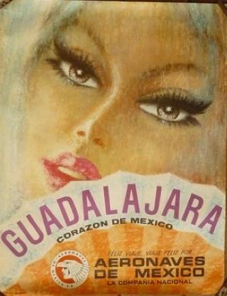 Guadalajara -city where i was born advertisement for Aeronaves mexican airline