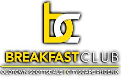 Breakfast Club | Start your day off right | Oldtown Scottsdale , Cityscape, Phoenix | Arizona