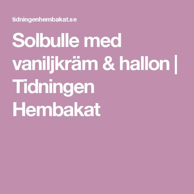 Solbulle med vaniljkräm & hallon | Tidningen Hembakat